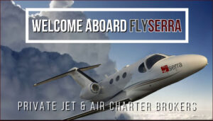 flySerra Private Jet and Air Charter Solutions, tailored to your specific needs